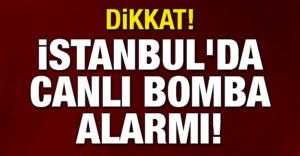 istanbul_da_canli_bomba_alarmi_